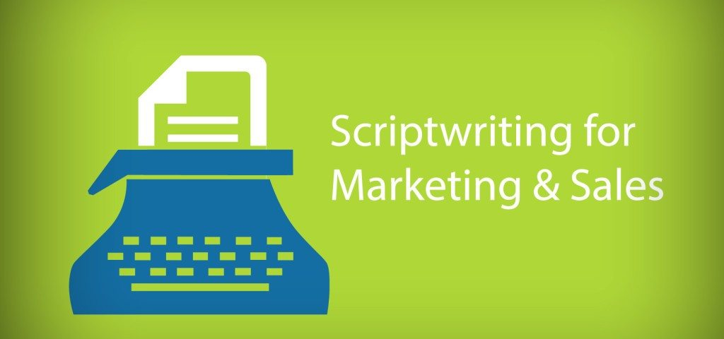 scriptwriting for marketing and sales