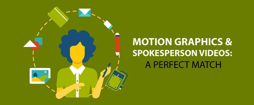 Motion Graphics & Spokesperson Videos: A Perfect Match