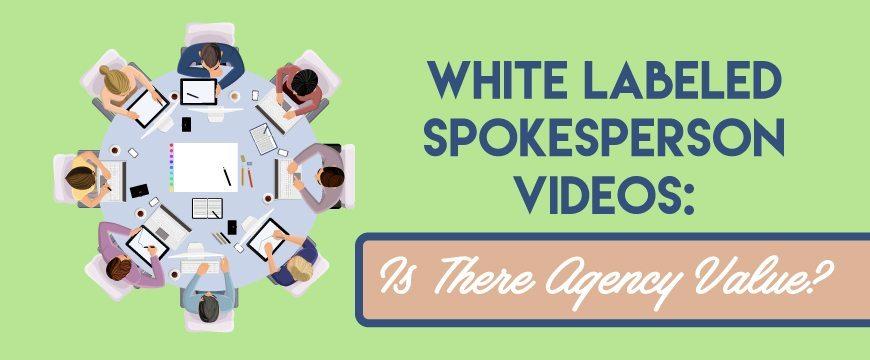white labeled spokesperson videos